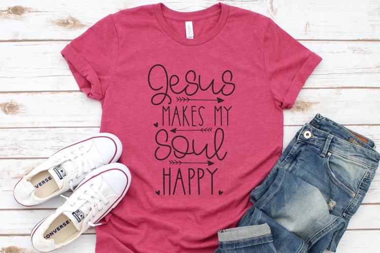 Christian Quote - Jesus Makes My Soul Happy SVG example image 1