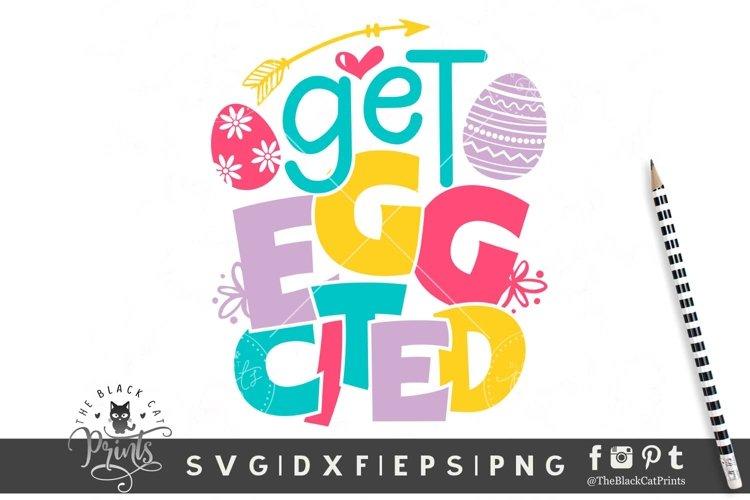 Get EggCited SVG   Funny Easter SVG   Easter Eggs SVG PNG example image 1