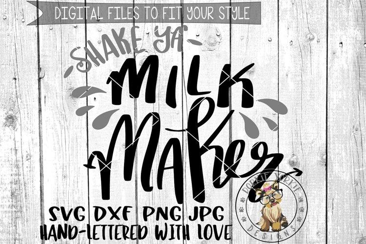 Shake Ya Milk Maker  - Hand lettered -  SVG cut file example image 1