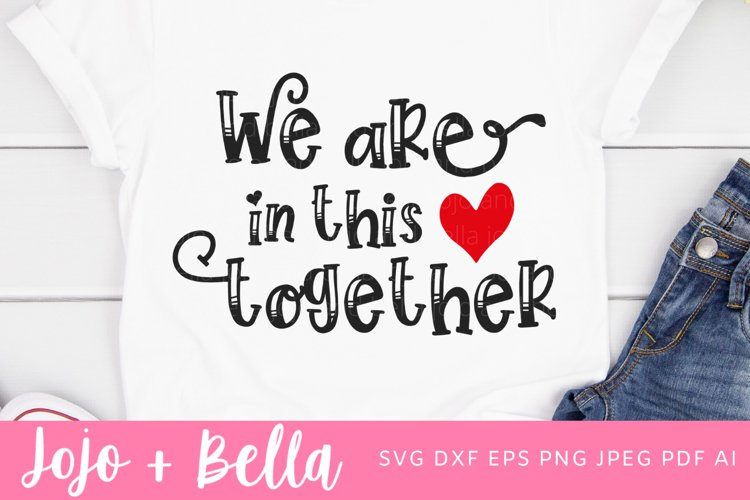 We Are In This Together Svg| Kindness Svg example image 1