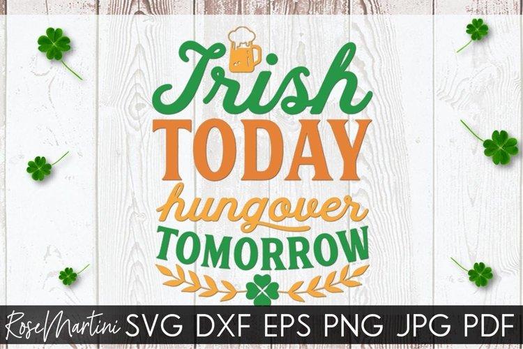 Irish Today Hungover Tomorrow SVG St Patricks day SVG Beer