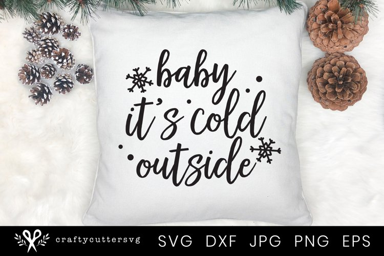 Winter Quote Svg | Baby it's cold outside Svg Cut File example image 1