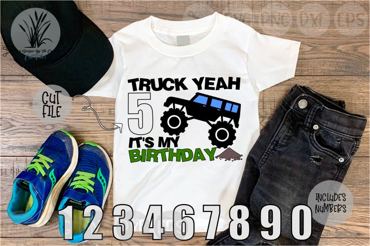 Truck Yeah, Birthday Boy, Monster Trucks, Cut File, SVG example image 1