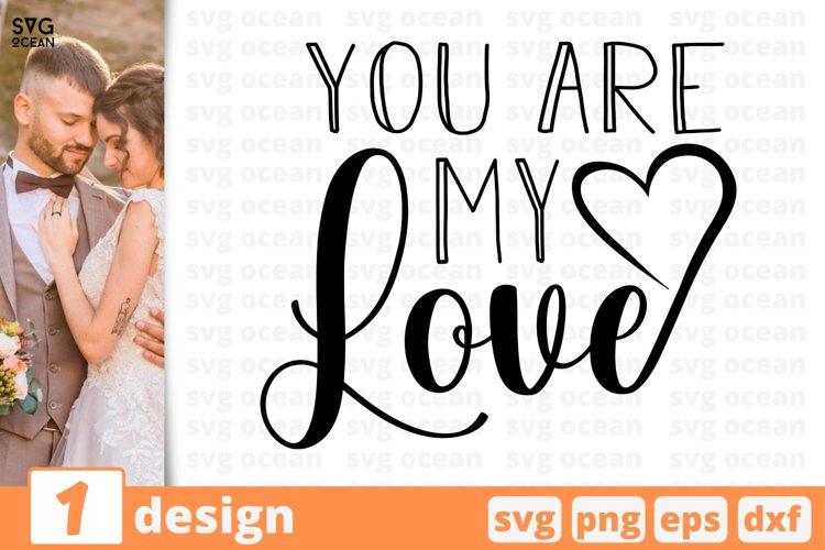 YOU ARE MY LOVE SVG CUT FILE | Bride cricut | Groom clip art example image 1