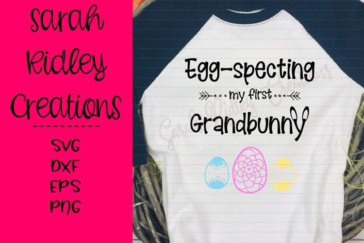 Eggspecting my first Grandbunny, Easter SVG, Grandparent SVG