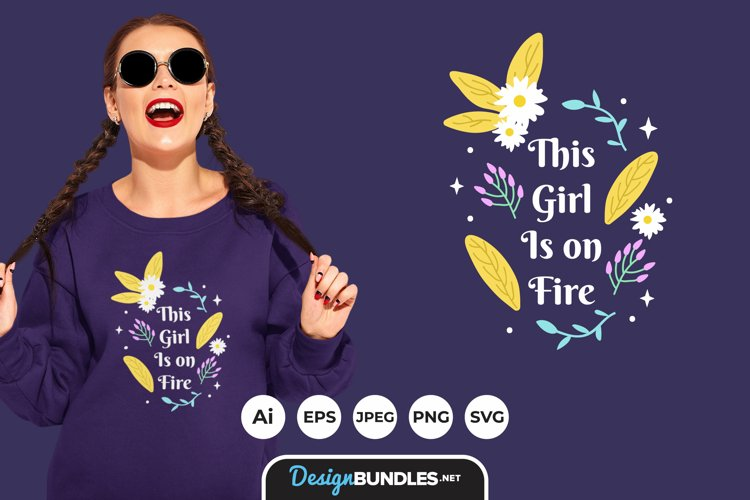 This Girl is on Fire for T-Shirt Design example image 1