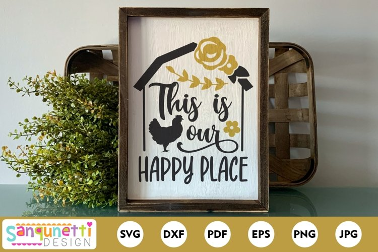 This is our happy place SVG with chicken for farmhouse decor