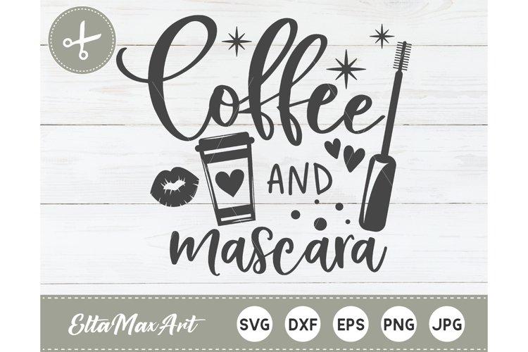 Coffee and mascara SVG, Coffee SVG, Makeup Svg, Mom Svg example image 1