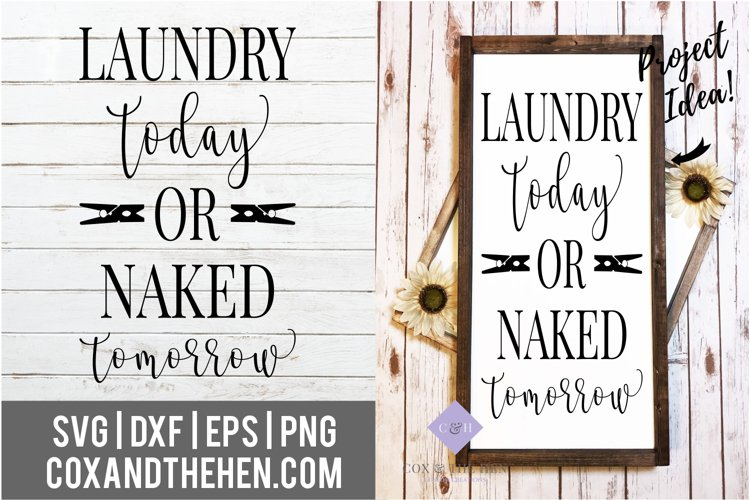 Laundry Today or Naked Tomorrow Laundry Room Sign SVG example image 1