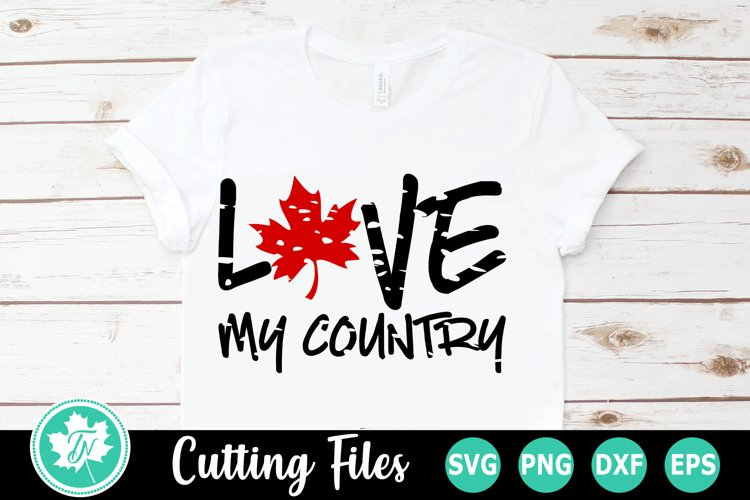 Canada SVG   Canadian SVG   Love my Country SVG