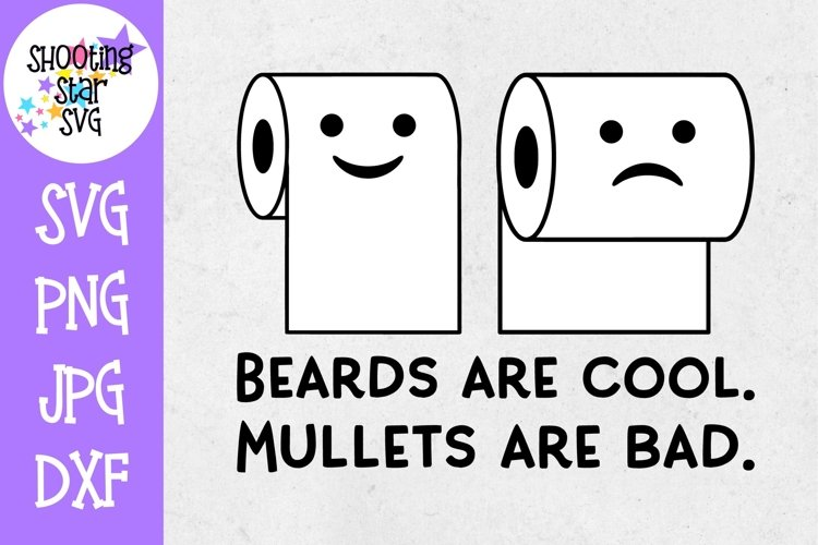 Beards are Cool Mullets are Bad SVG - Funny Bathroom Sign