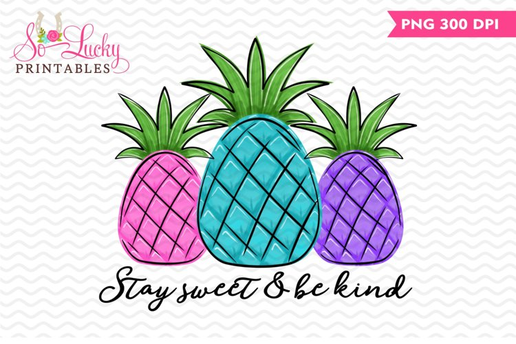 Stay Sweet Be Kind printable sublimation design example image 1