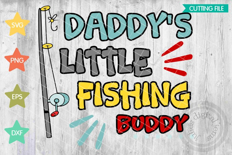 Download Daddy S Little Fishing Buddy Fishing Svg Files 193266 Svgs Design Bundles