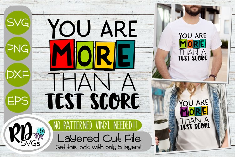 You Are More Than A Test Score - Teacher Layered Cricut SVG