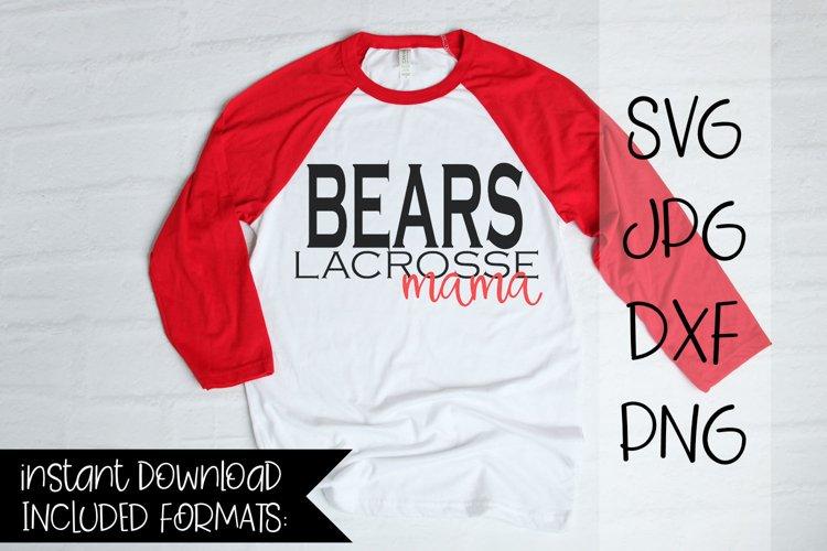 Bears Lacrosse Mama, A Lacrosse SVG example image 1