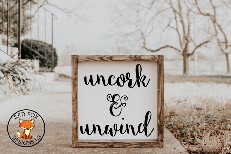 Uncork and Unwind SVG PNG DXF Cut File, Wine Lover example image 1