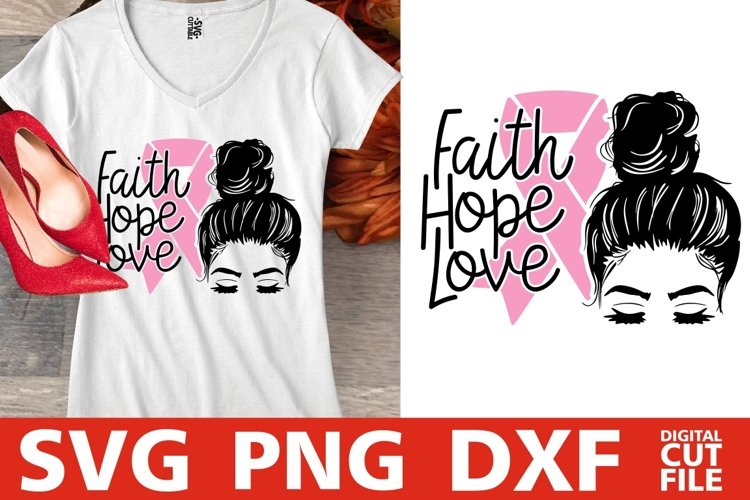 Faith Love svg, Breast Cancer, Pink Ribbon svg, Messy Bun example image 1