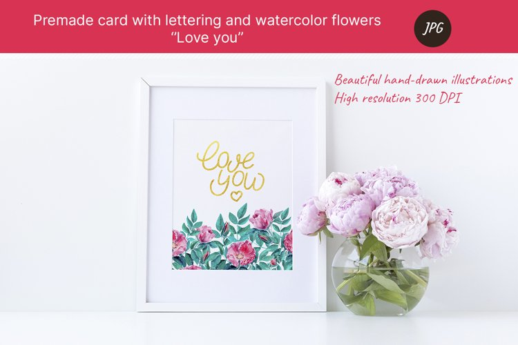 Premade card love you with watercolor flowers. JPG