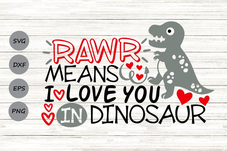 Rawr Means I Love You In Dinosaur Svg, Valentines Day Svg. example image 1