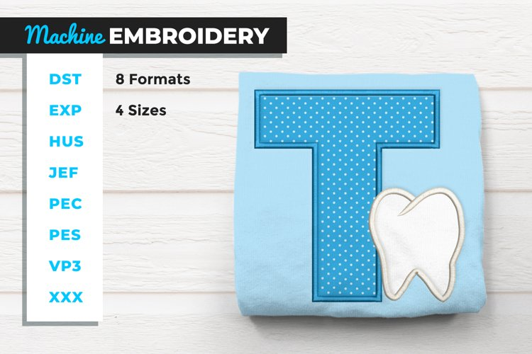 T for Tooth Applique Machine Embroidery example image 1