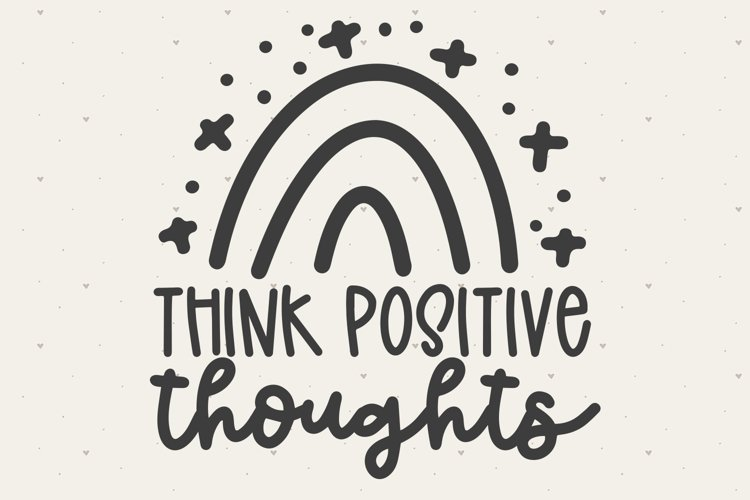 Think Positive Thoughts SVG FILE