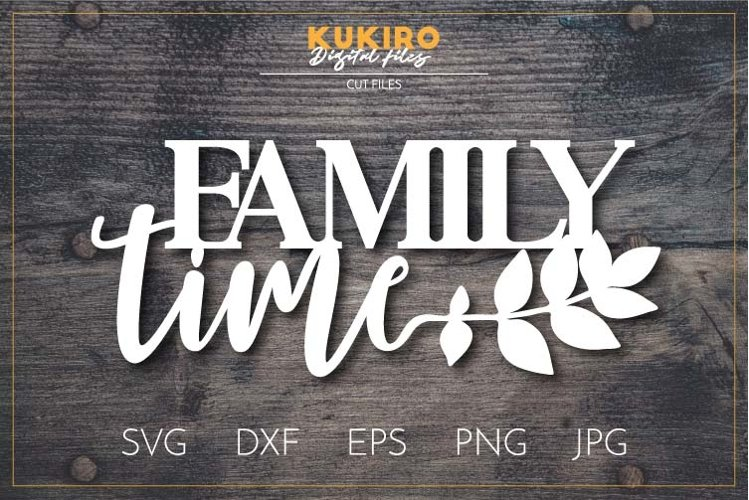Family time SVG DXF- Fall Laser cut - Cnc wood cutting file