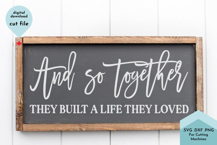 And so together they built a life they loved - family sign example image 1