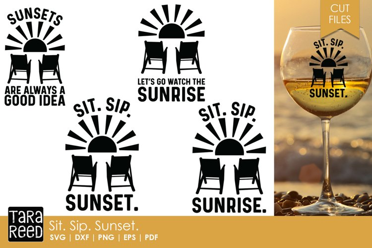 Sit Sip Sunset - SVG and Cut Files for Crafters