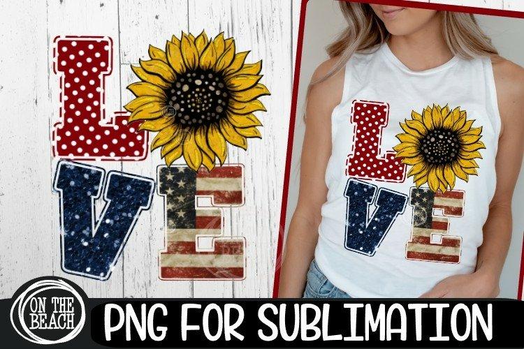LOVE -Sunflower -Vintage Flag - July 4th - PNG Sublimation