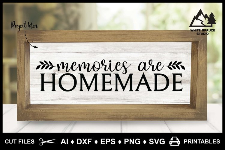 Memories are Homemade, Family SVG, Family Home Decor