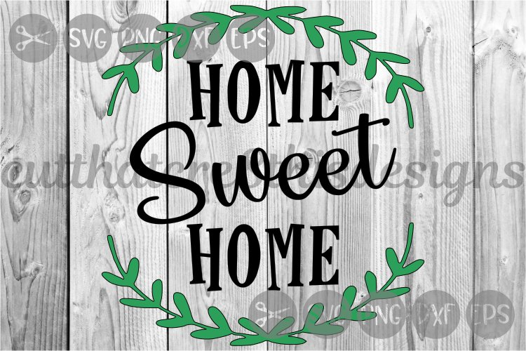 Home Sweet Home, Wreath, Country, Quotes, Cut File, SVG. example image 1