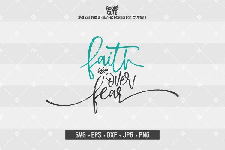 Faith Over Fear - SVG