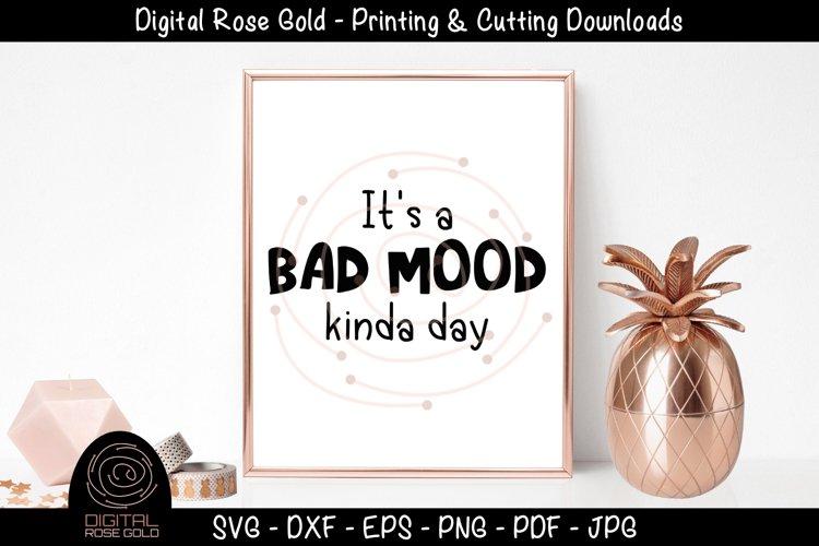 It's A Bad Mood Kinda Day - Grumpy SVG, Moody Morning SVG example image 1