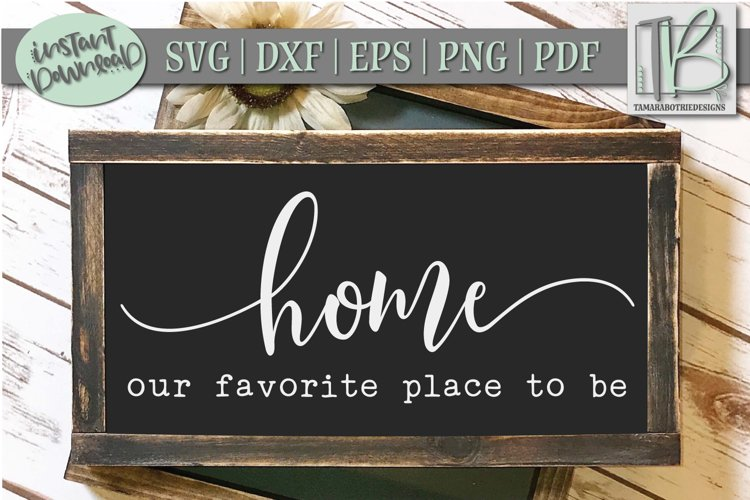 Home SVG File, Our Favorite Place To Be SVG Cut File example image 1