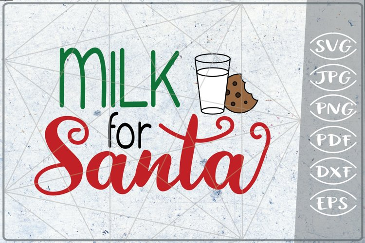 Milk for Santa SVG Merry Christmas Quote Cookies Cricut File example image 1