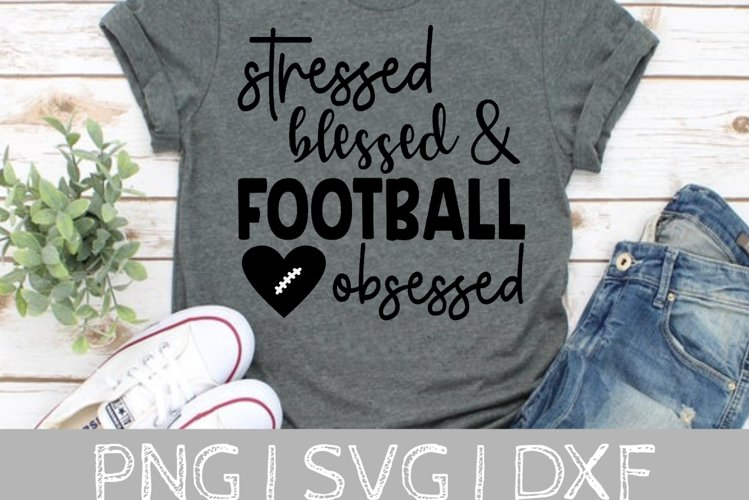 Stressed Blessed and Football Obsessed SVG Cut File example image 1