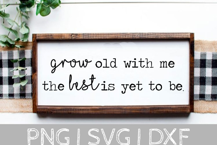 Grow old with me SVG Cut File example image 1