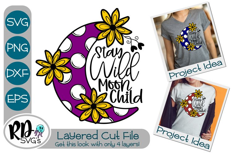 Stay Wild Moon Child - A Layered Cricut Cut File example image 1