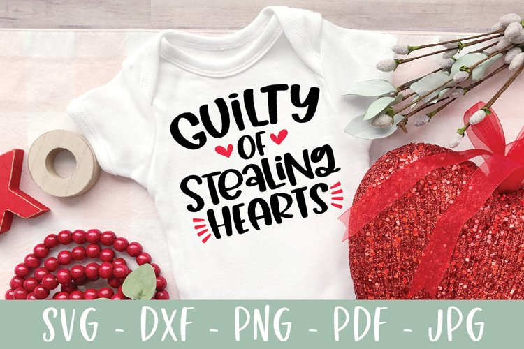 Guilty Of Stealing Hearts - Valentines Day SVG example image 1