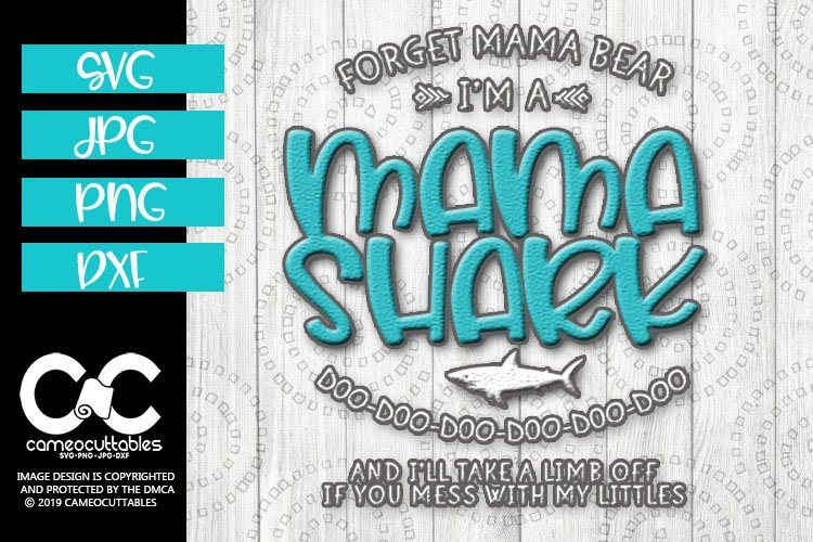 Forget Mama Bear Im A Mama Shark SVG,JPG,PNG,DXF