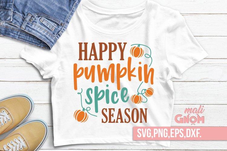 Happy Pumpkin spice season SVG, Fall Vibes svg, Fall svg, Au example image 1