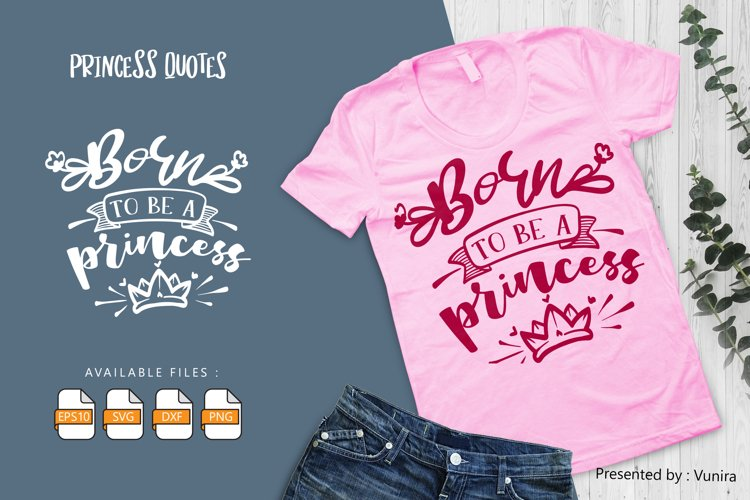 Born To Be A Princess   Lettering Quotes example image 1