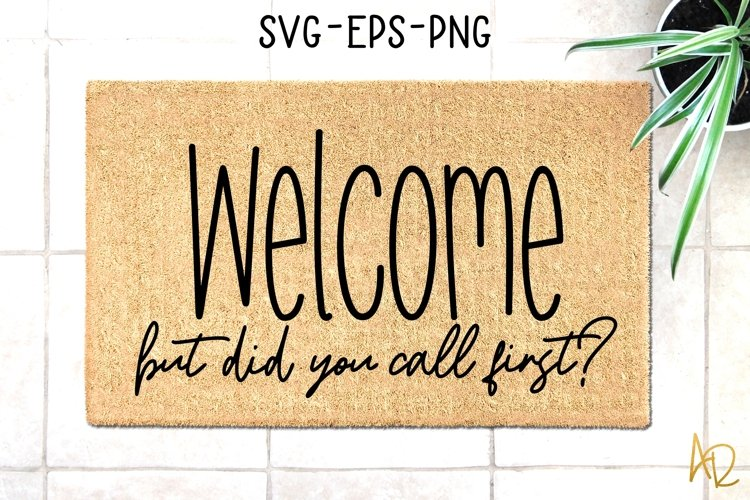Did You Call First| Doormat Welcome Mat| Funny Greeting SVG example image 1