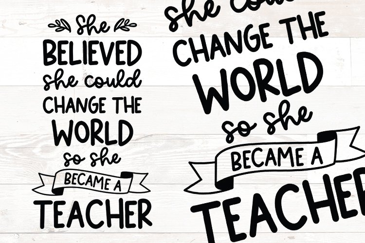 She Believe she could change the world - Teacher svg