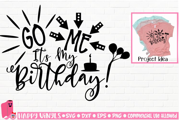 Go Me It's My Birthday! - A Birthday SVG File example image 1