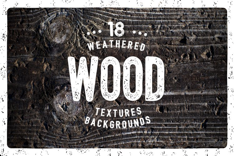 18 Weathered Wood Textures / Backgrounds example image 1