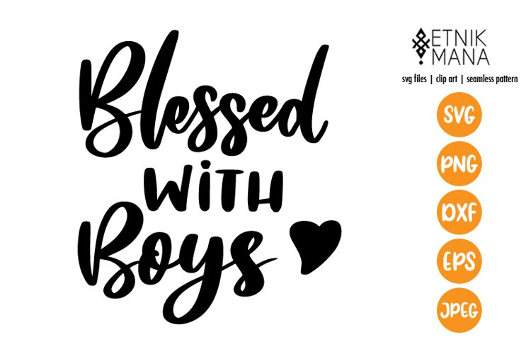 Blessed with boys - Mother Days - Mother Tshirt SVG