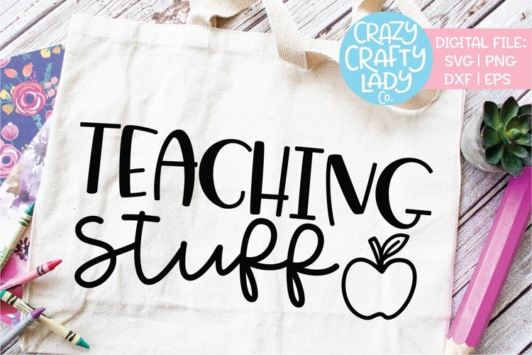Teaching Stuff Teacher SVG DXF EPS PNG Cut File