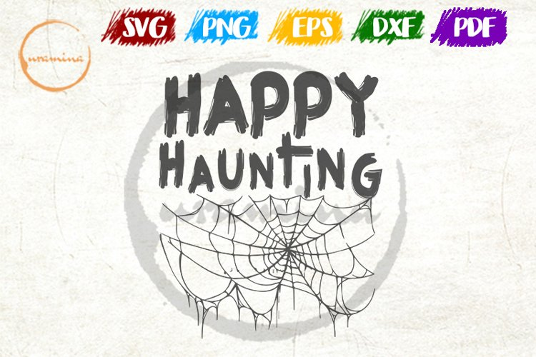 Happy Haunting SVG Cut Files and PDF Printable Files
