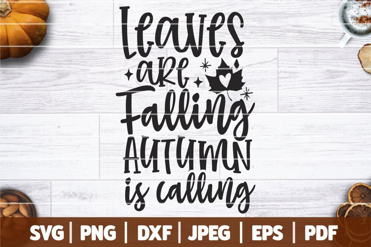 Leaves Are Falling Autumn Is Calling SVG, Cute Fall Saying example image 1